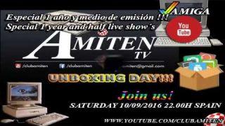 Copia de Amiten TV - Prog. #59 Special 1,5 Years In live - Unboxing Day!!!