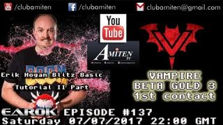 EPISODE #137 - ERICK HOGAN BLITZBASIC TUTORIAL PART II - VAMPIRE BETA GOLD 3 FIRST CONTACT AND MORE