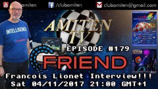 EPISODE #179 - FRANCOIS LIONET INTERVIEW - AMIGA 32 - FRIEND UP & MORE