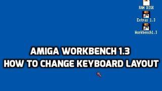 Amiga Workbench 1.3 - How to change keyboard layout
