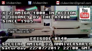 EPISODE #140 - SPECIAL 32 AMIGA ANNIVERSARY!!!! A JOURNEY SINCE 1985