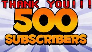 500 SUBSCRIBERS A BIG THANK YOU!!!